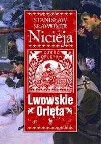 Lwowskie Orlęta - Stanisław Sławomir Nicieja