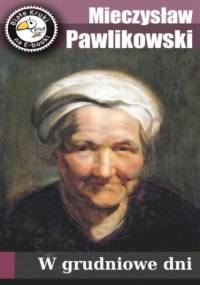 W grudniowe dni - Mieczysław Pawlikowski