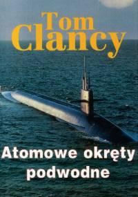 Atomowe okręty podwodne - Tom Clancy