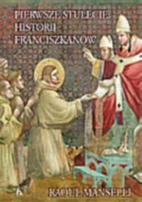 Pierwsze stulecie historii franciszkanów - Raoul Manselli