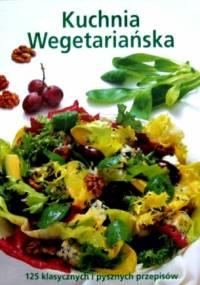 Kuchnia wegetariańska. 125 klasycznych i pysznych przepisów - praca zbiorowa, Marc Maula