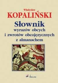 Słownik wyrazów obcych i zwrotów obcojęzycznych z almanachem - Władysław Kopaliński