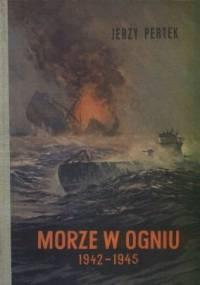 Morze w ogniu 1942-1945 - Jerzy Pertek