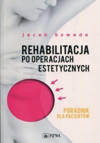 Rehabilitacja po operacjach estetycznych - Jacek Szwedo