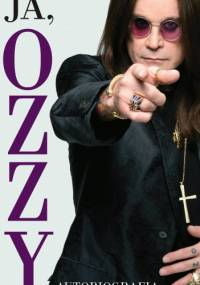 Ja, Ozzy. Autobiografia - Ozzy Osbourne, Chris Ayres