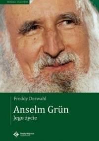 Anselm Grün. Jego życie - Freddy Derwahl
