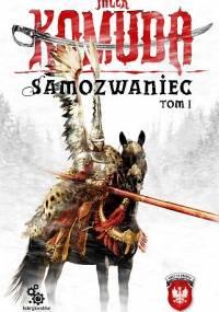 Samozwaniec, tom 1 - Jacek Komuda