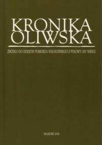 Kronika oliwska. Źródło do dziejów Pomorza Wschodniego z połowy XIV wieku - Stanisław (Opat)