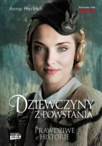 Dziewczyny z powstania - Anna Herbich-Zychowicz