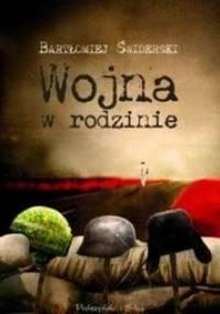 Wojna w rodzinie - Bartek Świderski