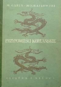 Przypowieści koreańskie - Mikołaj Garin Michajłowski