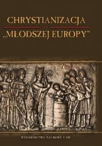 """Chrystianizacja """"Młodszej Europy"""""""