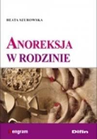 Anoreksja w rodzinie - Beata Szurowska