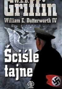 Ściśle tajne - W.E.B. Griffin, William E. Butterworth IV