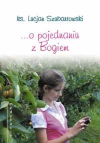 Medytacje... o pojednaniu z Bogiem - ks. Lucjan Szubartowski