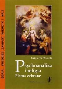 Psychoanaliza i Religia - Fritz Erik Hoevels