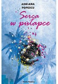 Serca w pułapce - Adriana Popescu