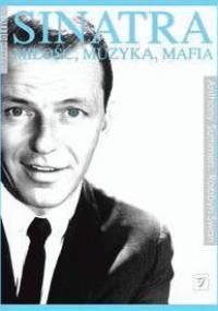 Sinatra. Miłość, muzyka, mafia - Anthony Summers, Robbyn Swan