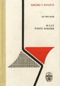 55 lat wśród książek - Jan Michalski