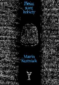 Pieśni starej kobiety - Maria Kuźniak