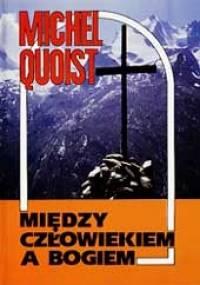 Między człowiekiem a Bogiem - Michel Quoist