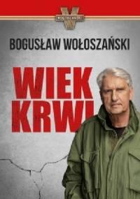 Wiek krwi - Bogusław Wołoszański