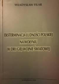 Eksterminacja ludności polskiej na Wołyniu w drugiej wojnie światowej - Władysław Filar