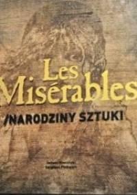 Les Misérables. Narodziny sztuki - Sergiusz Pinkwart, Janusz Kruciński