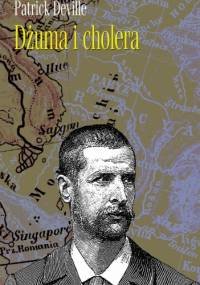 Dżuma i cholera - Patrick Deville