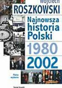 Wojciech Roszkowski - Najnowsza historia Polski 1980-2002 [Audiobook PL]