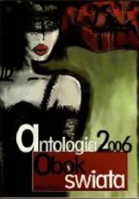 Antologia 2006. Obok świata. - Agnieszka Czapla