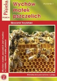 Wychów matek pszczelich - Sławomir Trzybiński