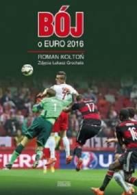 Bój o Euro 2016 - Roman Kołtoń