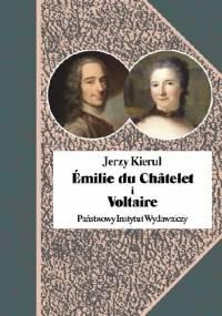 Emilie du Chatelet i Voltaire - Jerzy Kierul