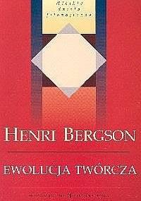 Ewolucja twórcza - Henri Bergson