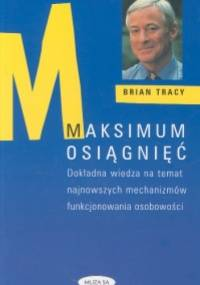 Maksimum osiągnięć - Brian Tracy