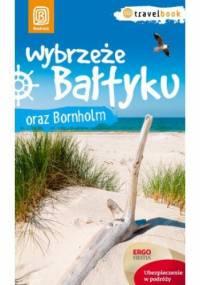 Wybrzeże Bałtyku i Bornholm. Travelbook. Wydanie 1 - Peter Zralek, Magdalena Bażela