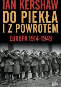 Do piekła i z powrotem: Europa 1914-1949 - Ian Kershaw
