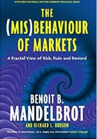 The (Mis)Behaviour of Markets - Benoit Mandelbrot, Richard Hudson