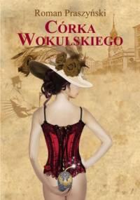 Córka Wokulskiego - Roman Praszyński