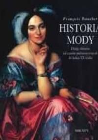 Historia mody. Dzieje ubiorów od czasów prehistorycznych do końca XX wieku - Francois Boucher