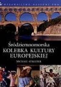 Śródziemnomorska kolebka kultury europejskiej - Michael Streeter