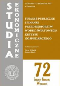 Finanse publiczne i finanse przedsiębiorstw wobec światowego kryzysu gospodarczego. SE 72 - Walasik Artur, Błach Joanna