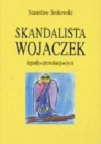 Skandalista Wojaczek. Legendy, prowokacje, życie - Stanisław Srokowski