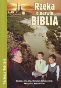 Rzeka o nazwie Biblia - Zenon Ziółkowski, Marian Gołębiewski