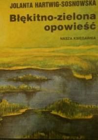 Błękitno-zielona opowieść - Jolanta Hartwig-Sosnowska