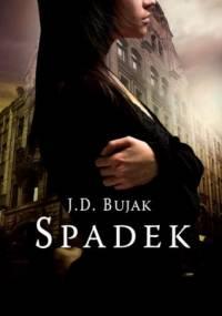 Spadek - J.D. Bujak