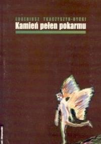 Kamień pełen pokarmu - Eugeniusz Tkaczyszyn-Dycki