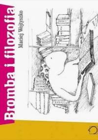 Bromba i filozofia - Maciej Wojtyszko