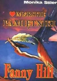 Morskie pamiętniki Fanny Hill - Monika Stiler